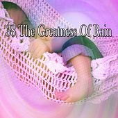 38 The Greatness of Rain by Rain Sounds and White Noise