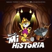 Mi Historia (feat. Los Meros Reyes) de Manuel Torres y los Xtracto