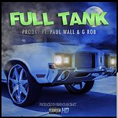 Full Tank (feat. Paul Wall & G Rob) by The Prodkt