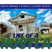 Life Of A Hustla (feat. O Millz & Colorado Myrical) by Terrell Matheny