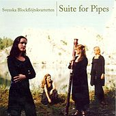 Swedish Recorder Quartet: Suite for Pipes by The Swedish Recorder Quartet