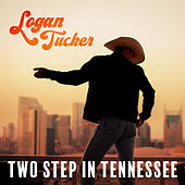 Two Step in Tennessee by Logan Tucker