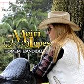 Homem Bandido by Meiri Lopes