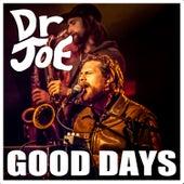 Good Days by Dr Joe