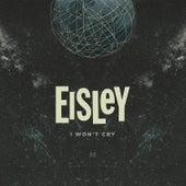 I Won't Cry by Eisley
