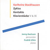 Stockhausen: Zyklus / Klavierstucke V and Ix / Kontakte by Fredrik Ullen