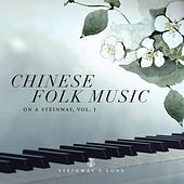 Chinese Folk Music on a Steinway, Vol. 1 by Various Artists
