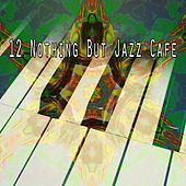 12 Nothing but Jazz Cafe by Bar Lounge