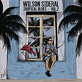 Tropical Blues, Vol 2. de Wilson Sideral