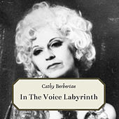 In The Voice Labyrinth von Cathy Berberian