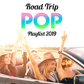 Road Trip Pop Playlist 2019 von The Pop Posse