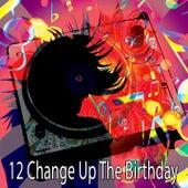 12 Change up the Birthday de Happy Birthday