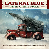 This Christmas: A Progressive Bluegrass Holiday Collection by Lateral Blue