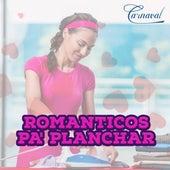 Romanticas Pa' Planchar de Various Artists