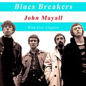 Blues Breakers John Mayall with Eric Clapton de John Mayall