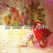 59 Rest Your Spirit von Best Relaxing SPA Music