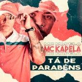 Tá de Parabéns by MC Kapela
