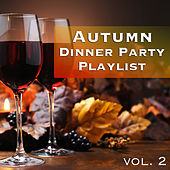 Autumn Dinner Party Playlist vol. 2 von Various Artists