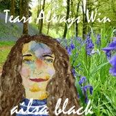 Tears Always Win de Ailsa Black