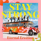 Stay Strong by Eternal Erection
