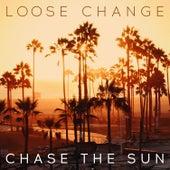 Chase The Sun de Loose Change