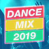 Dance Mix 2019 (DJ Mix) by Various Artists