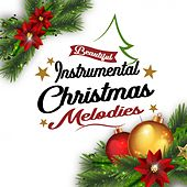 Beautiful Instrumental Christmas Melodies di Various Artists