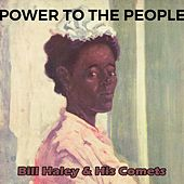 Power to the People von Bill Haley & the Comets