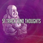 51 Track Kind Thoughts von Classical Study Music (1)
