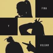 Fina y Vulgar by 14kilates