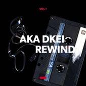 REWIND, Vol. 1 von Aka Dkei