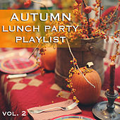 Autumn Lunch Party Playlist vol. 2 de Various Artists