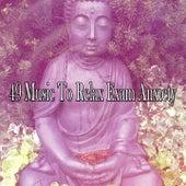 49 Music to Relax Exam Anxiety by Zen Music Garden