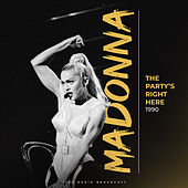 The Party's Right Here 1990 (Live) by Madonna