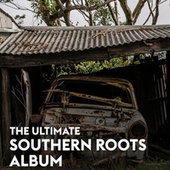 The Ultimate Southern Roots Album von Various Artists