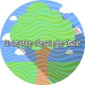 12 Nursery Rhyme Play Times by Canciones Infantiles