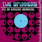 I'll Be Around (Remixes) de The Spinners