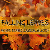 Falling Leaves Autumn Inspired Classical Selection von Various Artists