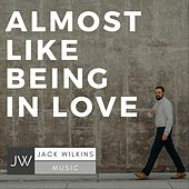 Almost Like Being in Love by Jack Wilkins