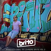 Acústico Canal do Leandro Brito, Vol 2. by Various Artists