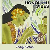 Honolulu Vibes by Mary Wells