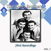 The Ames Brothers - First Recordings, Vol. 1 de The Ames Brothers