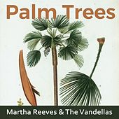 Palm Trees by Martha and the Vandellas