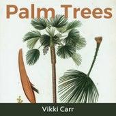 Palm Trees by Vikki Carr