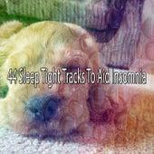44 Sleep Tight Tracks to Aid Insomnia de Baby Sleep Sleep