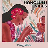 Honolulu Vibes by Antônio Carlos Jobim (Tom Jobim)