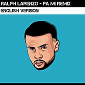 Pa Mi Remix (English Version) de Ralph Larenzo
