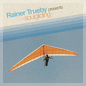 Rainer Trueby Presents Soulgliding von Various Artists