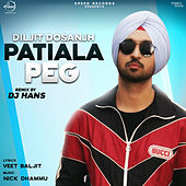Patiala Peg (Remix) - Single by Diljit Dosanjh