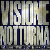 VISIONE NOTTURNA (feat. Koki, Sergio Cherischio, Turbosound Elle Elle, Tenpo, ALZ Greygoat, Stoma Emsi, by OLYO!bollente